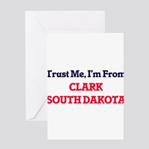 Trust Me, I'm from Clark South Dako Greeting Cards